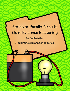 Series or Parallel Circuits Claim Evidence Reasoning