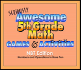 Seriously Awesome 5th Grade Math Games & Activities 5.NBT Edition