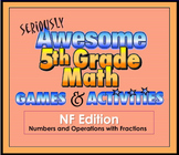 Seriously Awesome 5th Grade Fraction Games and Activities 5.NF