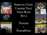 Seriously Cool Careers that Need Math- Set 2 -  Posters +