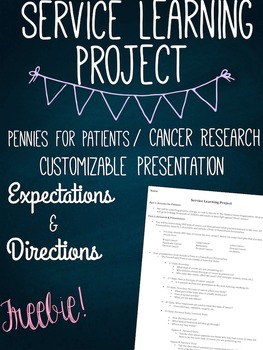 Service Learning Project Cancer Research/Pennies for Patie