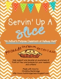 Servin' Up a Slice- An Authors Purpose Classroom or Hallway Hunt
