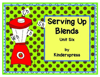 Serving Up Blends Unit Six