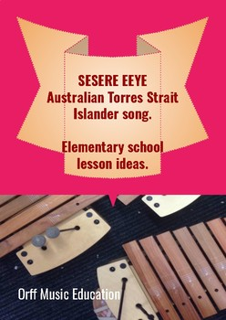 Sesere Eeye, traditional Torres Strait Islander song and dance lesson ideas