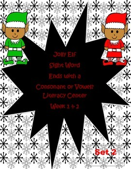 Set 2-Elf Ends with a Vowel or Consonant Literacy Center Week 1 & 2