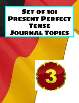 Present Perfect Journal Topics- Set 3
