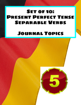 Separable Verbs Present Perfect Journal Topics - Set 5