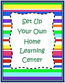 "Set Up Your Own ""Home Learning Center"""
