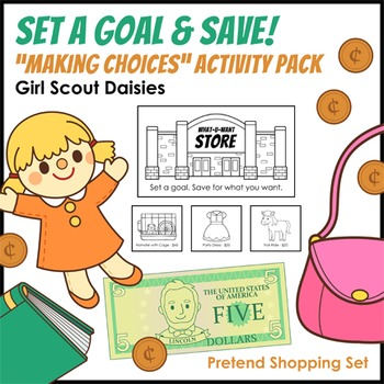 "Set a Goal & Save! - Girl Scout Daisies - ""Making Choices"" Leaf Badge (Step 2)"