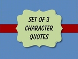 Set of 3 Character Quotes