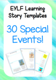 Set of 30 EYLF Special Events Learning Story Templates