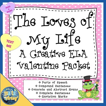 The Loves of My Life A Creative ELA Valentine Packet