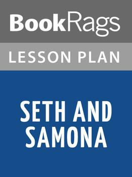 Seth and Samona Lesson Plans