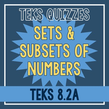 Sets and Subsets of Numbers Quiz (TEKS 8.2A)