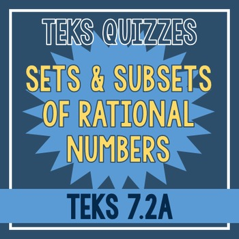 Sets and Subsets of Rational Numbers Quiz (TEKS 7.2A)