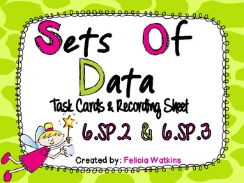 Sets of Data Task Cards and Recording Sheets CCS 6.SP.2 & 6.SP.3