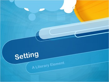 Setting:  A Literary Element