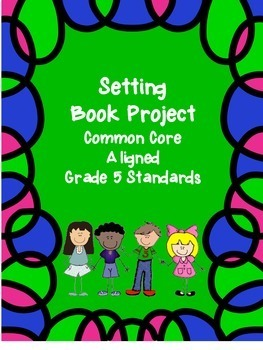 Setting Book Project CCCS aligned Grade 5
