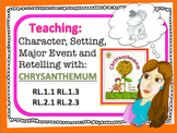 Setting, Character, Major Event and Retelling with Chrysanthemum