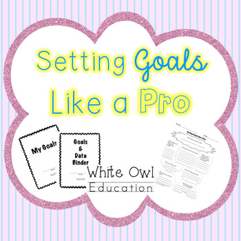 Setting Goals Like A Pro! Help your students achieve goals!