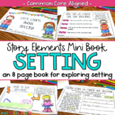 Story Elements Mini Book for Setting (Common Core)