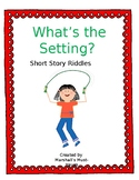 Setting Short Story Riddles