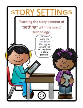 "Setting: Teaching ""Setting"" with the use of iPads"