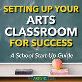 Setting Up Your Arts Classroom For Success (Music, Art & D