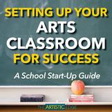 Setting Up Your Arts Classroom For Success (Music, Art & Drama Teachers)