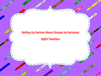Setting Up Service Hours for Inclusion SpEd Teachers