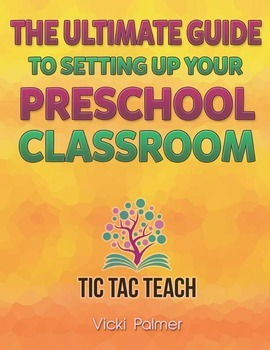 Setting Up Your Preschool Classroom- The Ultimate Guide