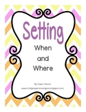 Setting When and Where