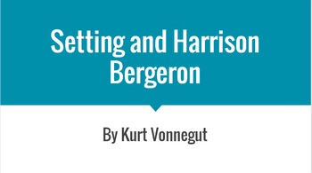 Harrison Bergeron and Setting Activities