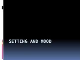 Setting and Mood