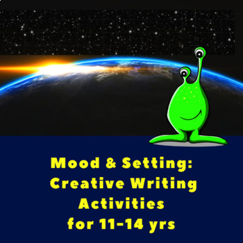 Setting and Mood: Creative Writing Activities for 11 to 14 yrs