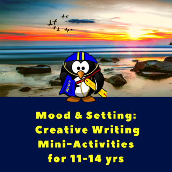 Setting and Mood: Creative Writing Mini Activities for 11 to 14 yrs