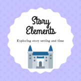 Setting and Time Story Elements