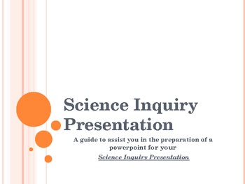 Setting out your powerpoint for science inquiry presentation