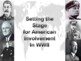 Setting the Stage for American Involvement in WWII