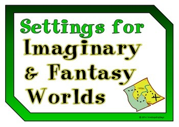 Settings for Imaginary and Fantasy Worlds