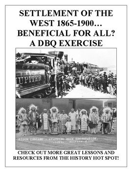 Settlement of the West 1865-1900...Beneficial for All? A DBQ Exercise
