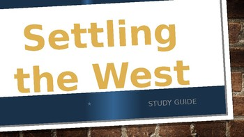 Settling the West Study Guide PPT