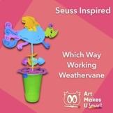 STEAM ART Seuss Inspired Working Weather Vane