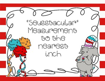 Seussical Measurement to the Nearest Inch