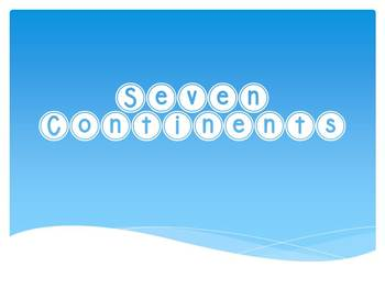 Seven Continents Powerpoint