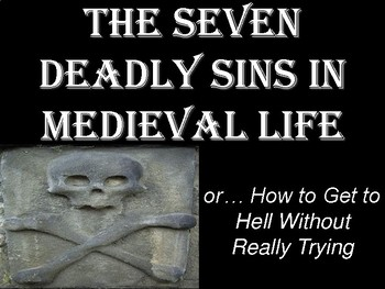 Seven Deadly Sins in Medieval Life Presentation