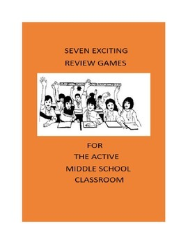Games: Seven Exciting Review Games for the Active Middle School  Classroom