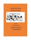 Games: Seven Exciting Review Games for the Active Middle S
