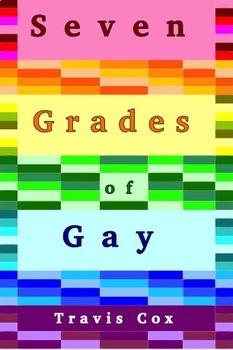 Seven Grades of Gay (Novel)