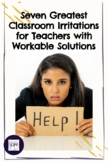 Seven Greatest Classroom Irritations for Teachers with Pos